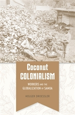 Cover: Coconut Colonialism: Workers and the Globalization of Samoa
