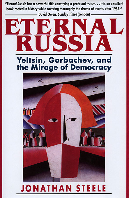 Cover: Eternal Russia: Yeltsin, Gorbachev, and the Mirage of Democracy, from Harvard University Press