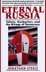 Cover: Eternal Russia: Yeltsin, Gorbachev, and the Mirage of Democracy
