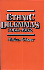Cover: Ethnic Dilemmas, 1964–1982 in PAPERBACK