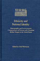 Cover: Ethnicity and National Identity: Demographic and Socioeconomic Characteristics of Persons with Ukrainian Mother Tongue in the United States, 1970