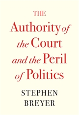 Cover: The Authority of the Court and the Peril of Politics