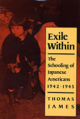 Cover: Exile Within: The Schooling of Japanese Americans
