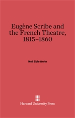 Cover: Eugène Scribe and the French Theatre, 1815-1860
