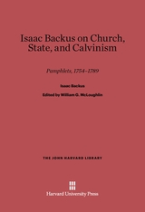 Cover: Isaac Backus on Church, State, and Calvinism: Pamphlets, 1754–1789