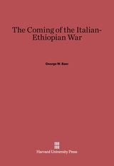 Cover: The Coming of the Italian-Ethiopian War