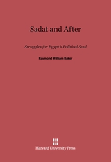 Cover: Sadat and After: Struggles for Egypt's Political Soul