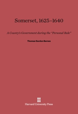 "Cover: Somerset, 1625–1640: A County's Government during the ""Personal Rule"""