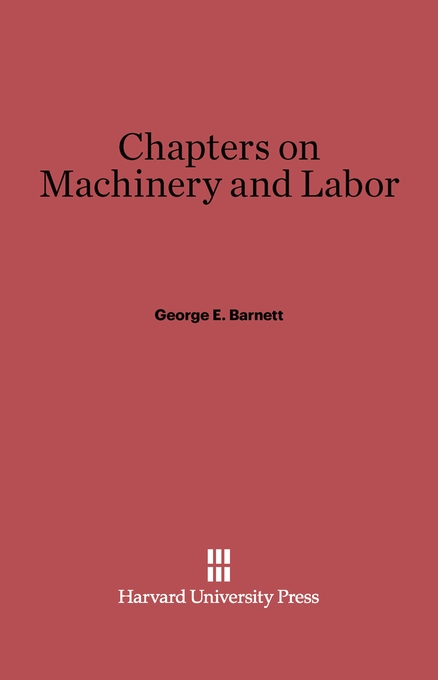 Cover: Chapters on Machinery and Labor, from Harvard University Press