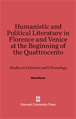 Cover: Humanistic and Political Literature in Florence and Venice at the Beginning of the Quattrocento: Studies in Criticism and Chronology