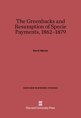 Cover: Greenbacks and Resumption of Specie Payments, 1862-1879