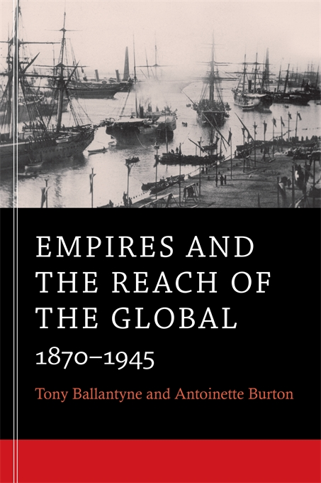 Cover: Empires and the Reach of the Global: 1870-1945, from Harvard University Press