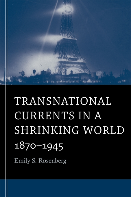 Cover: Transnational Currents in a Shrinking World: 1870-1945, from Harvard University Press