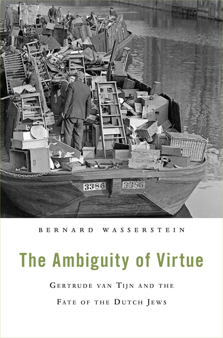 Cover: The Ambiguity of Virtue: Gertrude van Tijn and the Fate of the Dutch Jews, from Harvard University Press