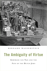 Cover: The Ambiguity of Virtue: Gertrude van Tijn and the Fate of the Dutch Jews