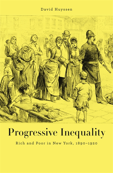 Cover: Progressive Inequality: Rich and Poor in New York, 1890–1920, from Harvard University Press