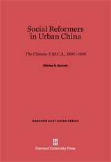 Cover: Social Reformers in Urban China: The Chinese Y.M.C.A., 1895-1926