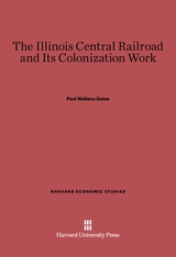 Cover: The Illinois Central Railroad and Its Colonization Work