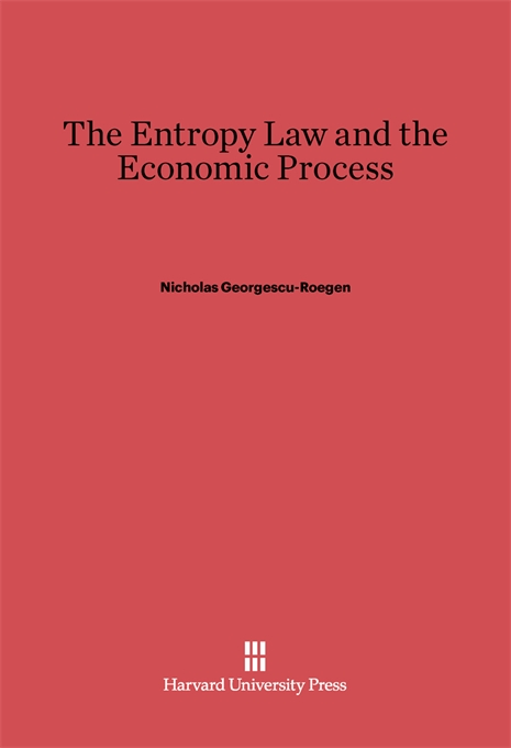 Cover: The Entropy Law and the Economic Process, from Harvard University Press