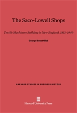 Cover: The Saco-Lowell Shops: Textile Machinery Building in New England, 1813–1949