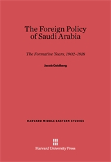 Cover: The Foreign Policy of Saudi Arabia: The Formative Years