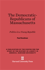 Cover: The Democratic-Republicans of Massachusetts: Politics in a Young Republic