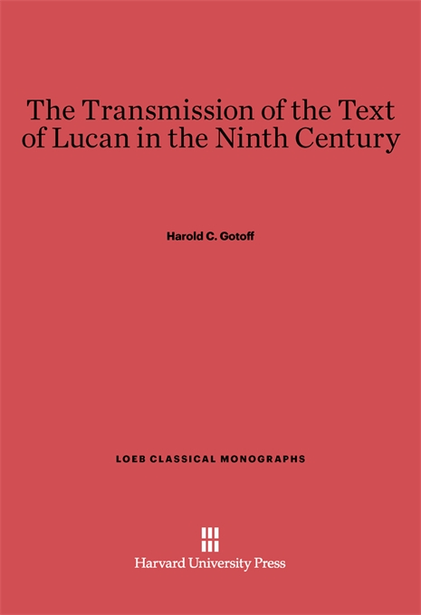 Cover: The Transmission of the Text of Lucan in the Ninth Century, from Harvard University Press