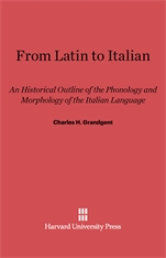 Cover: From Latin to Italian: An Historical Outline of the Phonology and Morphology of the Italian Language