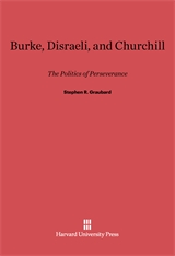 Cover: Burke, Disraeli, and Churchill: The Politics of Perseverance