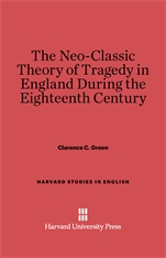 Cover: The Neo-Classic Theory of Tragedy in England during the Eighteenth Century