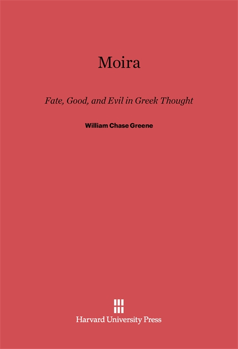 Cover: Moira, Fate, Good, and Evil in Greek Thought, from Harvard University Press