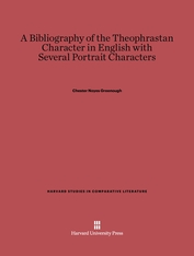 Cover: A Bibliography of the Theophrastan Character in English with Several Portrait Characters