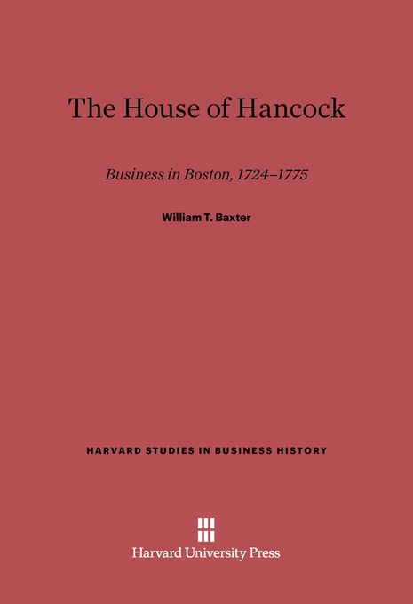 Cover: The House of Hancock: Business in Boston, 1724-1775, from Harvard University Press