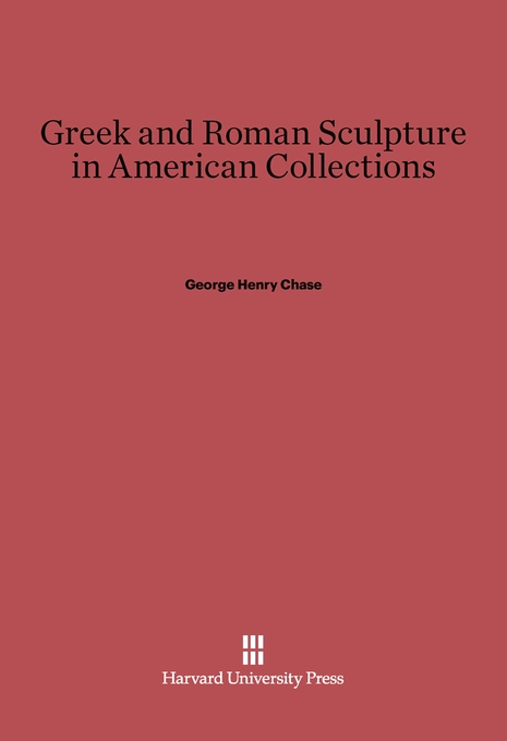 Cover: Greek and Roman Sculpture in American Collections, from Harvard University Press