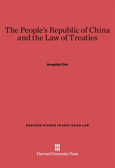 Cover: The People's Republic of China and the Law of Treaties, from Harvard University Press