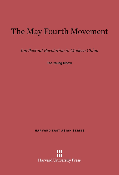Cover: The May Fourth Movement: Intellectual Revolution in Modern China, from Harvard University Press