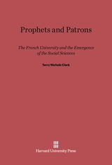 Cover: Prophets and Patrons: The French University and the Emergence of the Social Sciences