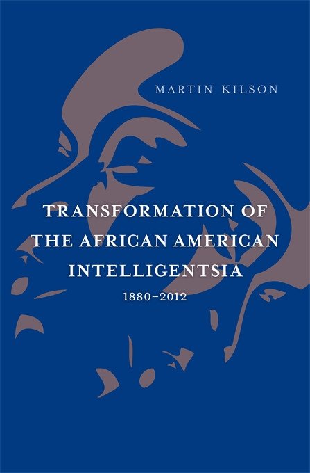 Cover: Transformation of the African American Intelligentsia, 1880–2012, from Harvard University Press
