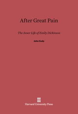 Cover: After Great Pain: The Inner Life of Emily Dickinson