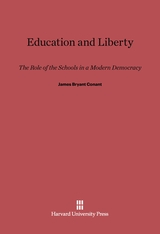 Cover: Education and Liberty: The Role of the Schools in a Modern Democracy