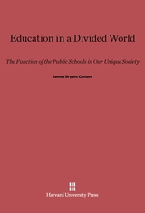 Cover: Education in a Divided World: The Function of the Public School in Our Unique Society