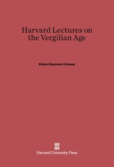 Cover: Harvard Lectures on the Vergilian Age