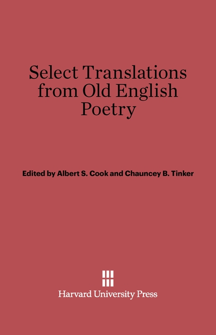 Cover: Select Translations from Old English Poetry: Revised Edition, from Harvard University Press