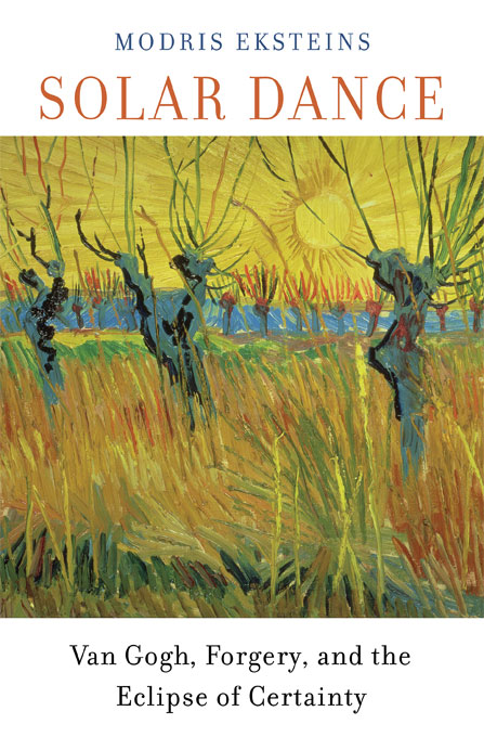 Cover: Solar Dance: Van Gogh, Forgery, and the Eclipse of Certainty, from Harvard University Press