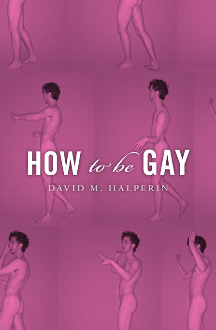 Cover: How To Be Gay, from Harvard University Press