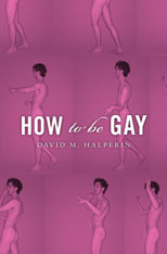 Cover: How To Be Gay, by David M. Halperin, from Harvard University Press