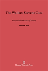 Cover: The Wallace Stevens Case: Law and the Practice of Poetry