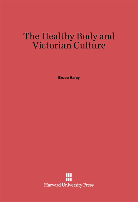 Cover: The Healthy Body and Victorian Culture, from Harvard University Press
