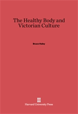 Cover: The Healthy Body and Victorian Culture