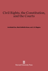 Cover: Civil Rights, the Constitution, and the Courts